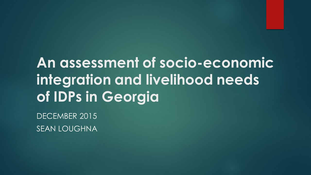 An assessment of socio-economic integration and livelihood needs of IDPs in Georgia