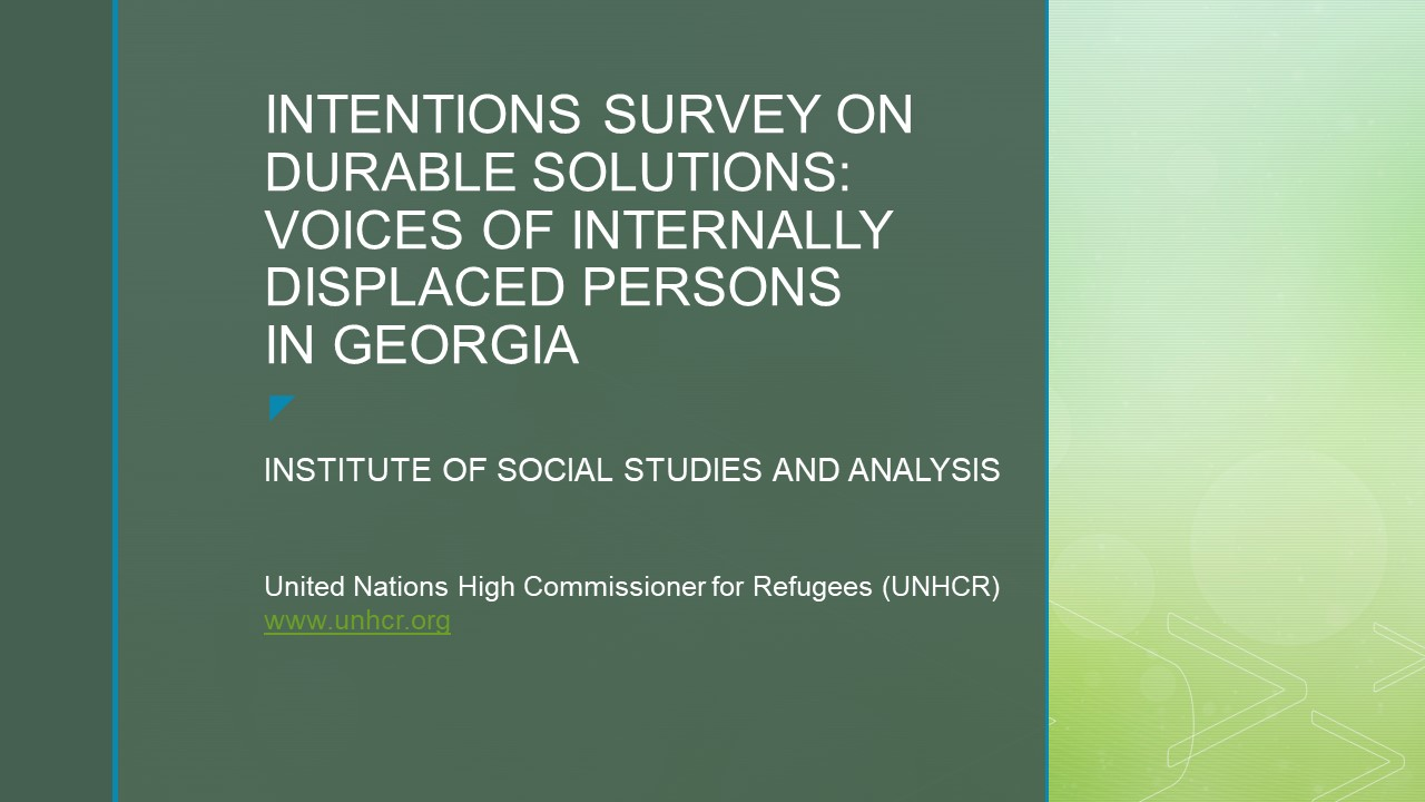 Intentions Survey on Durable Solutions: Voices Of Internally Displaced Persons in Georgia