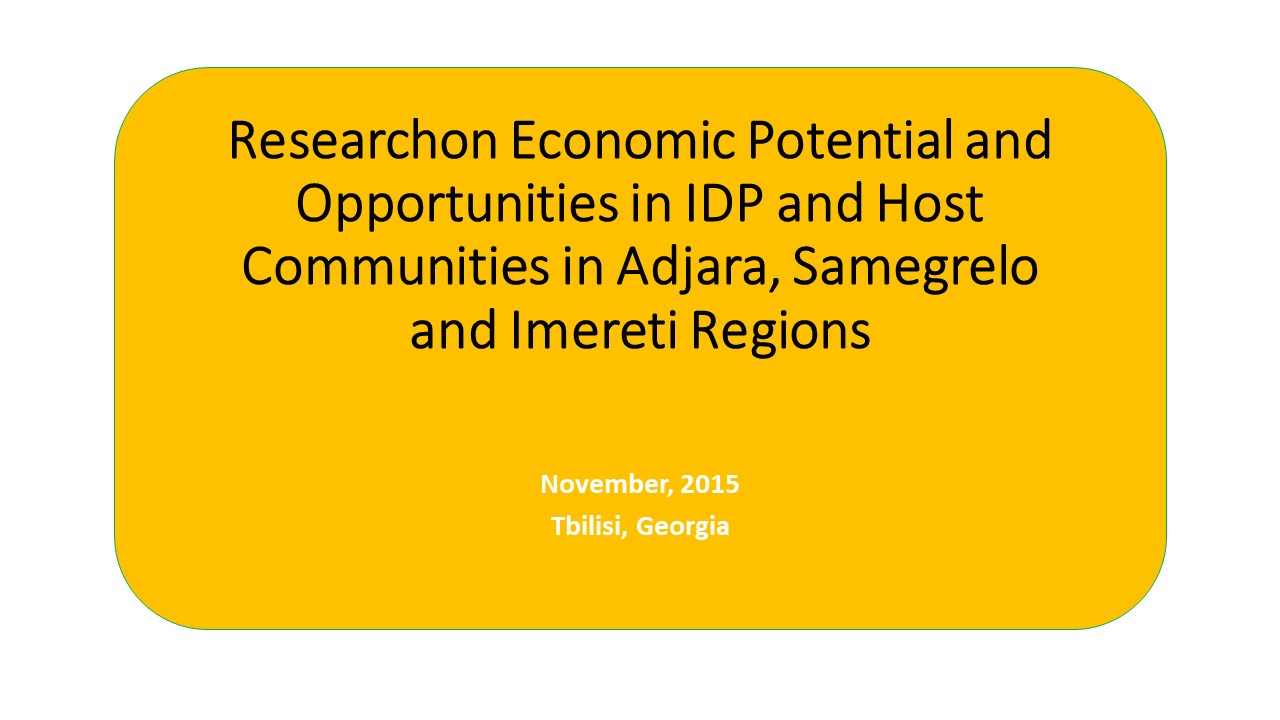 Research on Economic Potential and Opportunities in IDP and Host Communities in Adjara, Samegrelo and Imereti Regions